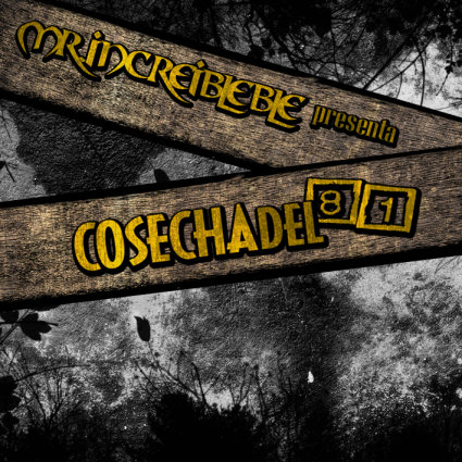 Mr. Increibleble - Cosecha del 81