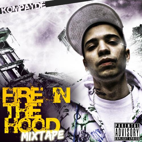 Kompayde - Fire in the hood mixtape 08