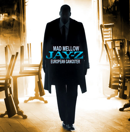 Mad Mellow - Jay-Z - European gangster
