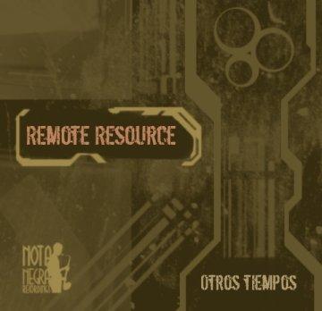 Remote Resource - Otros tiempos